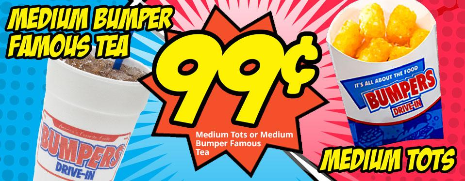 99 cent Medium Bumper Famous Tea or Tots